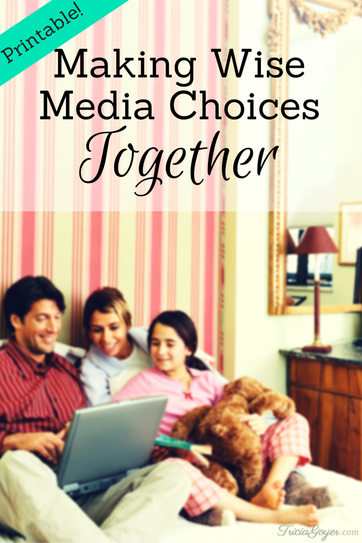 Making Wise Media Choices Together (Printable!) - TriciaGoyer.com