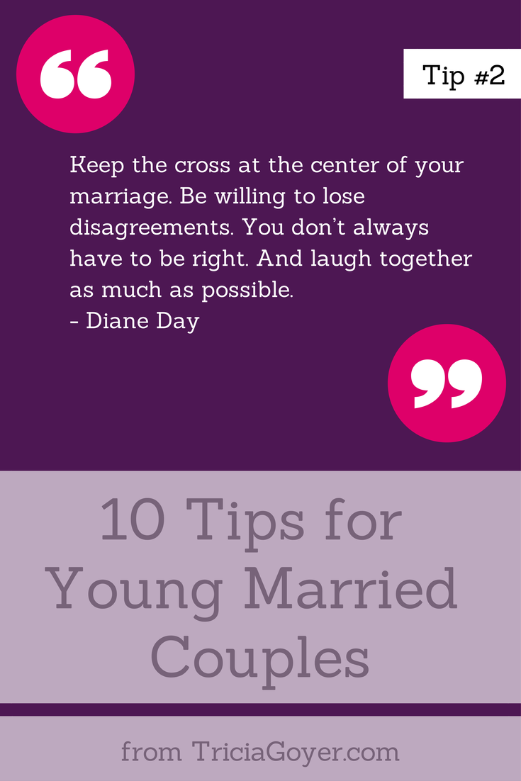 Tip #2 - 10 Tips for Young Married Couples - TriciaGoyer.com