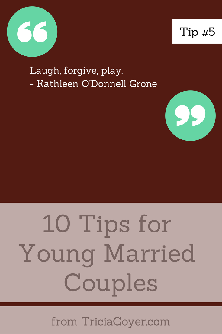 Tip #5 - 10 Tips for Young Married Couples - TriciaGoyer.com