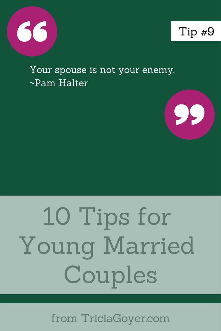 Tip #9 - 10 Tips for Young Married Couples - TriciaGoyer.com