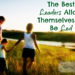 The Best Leaders Allow Themselves To Be Led