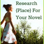 How to Research {Place} For Your Novel