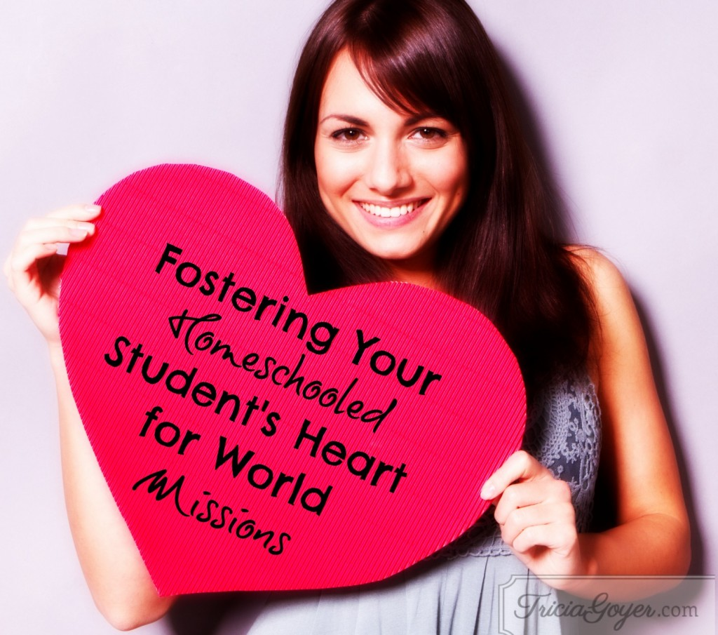 Fostering Your Homeschool Student's Heart for World Missions