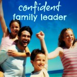 How to be a Confident Family Leader