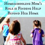 Sometimes A Homeschooling Mom's Role Is Finding Help Beyond Her Home