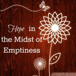 Hope in the Midst of Emptiness