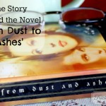 The Story Behind the Novel 'From Dust to Ashes'