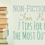 Non-fiction Books for Parents: 7 Tips for Getting the Most out of Them