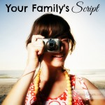 Your Family's Script