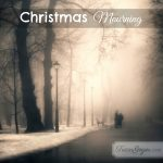Christmas Mourning | 12 Days of Christmas Giveaways Day 11