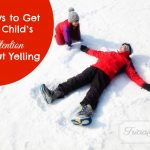 10 Ways to Get your Child's Attention without Yelling | Guest Post by Jenny Herman