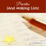 Priorities {And Making Lists}