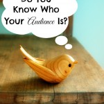 Do You Know Who Your Audience Is?