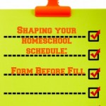 Shaping your Homeschool Schedule: Form Before Fill!