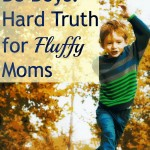 Let Boys be Boys: Hard Truth for Fluffy Moms