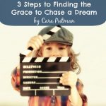 3 Steps to Finding the Grace to Chase a Dream | Guest Post by Cara Putman (Plus a Giveaway)