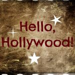 Hello, Hollywood!
