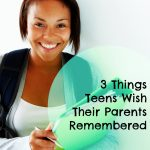 3 Things Teens Wish Their Parents Remembered
