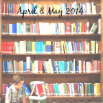 Books I Read: April & May 2014