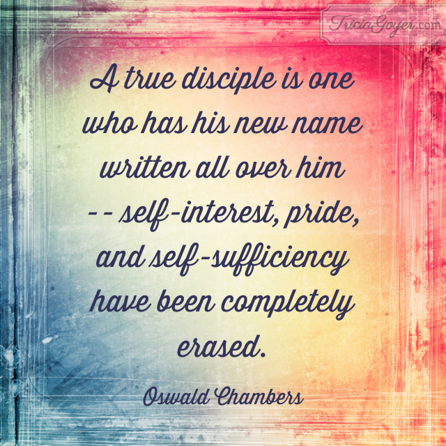 Quote by Oswald Chambers - TriciaGoyer.com