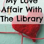 My Love Affair With The Library