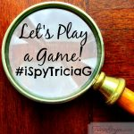 Let's Play a Game! #iSpyTriciaG
