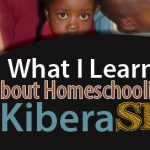What I Learned About Homeschooling from the Kiberia Slums