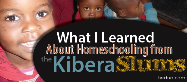 What I Learned About Homeschooling from the Kiberia Slums - Tricia Goyer for HEDUA.com
