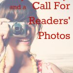 My Testimony & a Call for Readers' Photos!