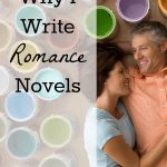 Why I Write Romance Novels