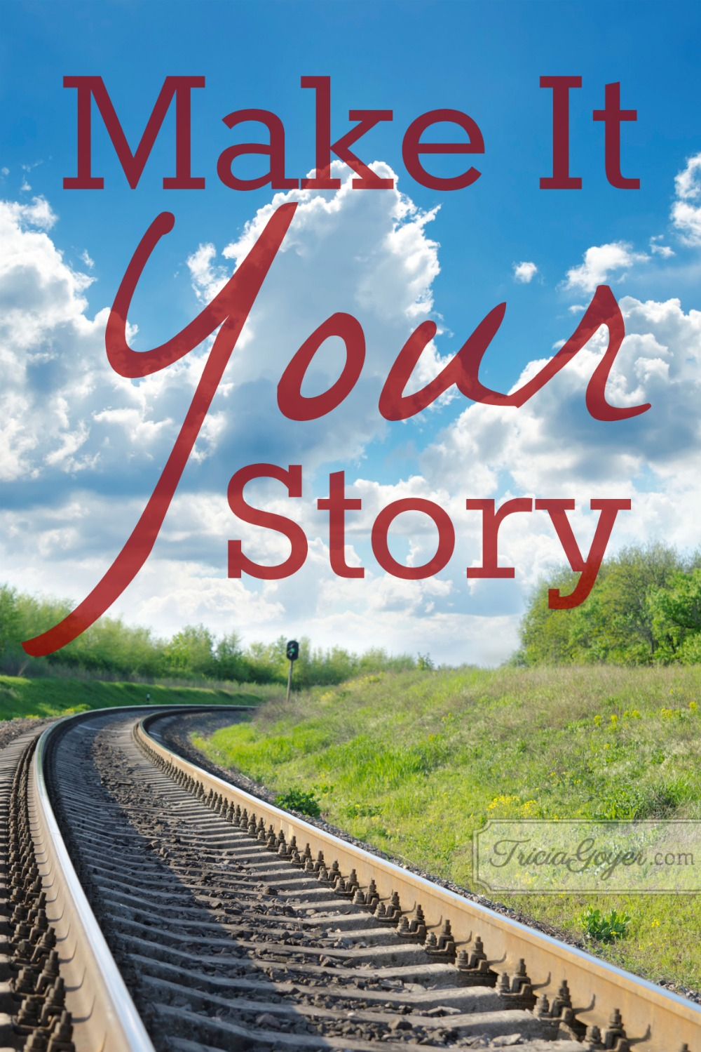 Make It Your Story - Author & Mom, Tricia Goyer
