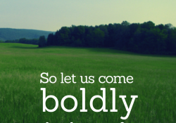 Let us come boldly to the throne of our gracious God. - Hebrews 4:16 - TriciaGoyer.com