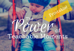 Parenting:The Power of Teachable Moments {Printable!} - TriciaGoyer.com