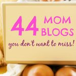 44 Mom Blogs You Don't Want to Miss (Plus a Giveaway!)