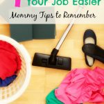 4 Ways to Make Your Job Easier: Mommy Tips to Remember