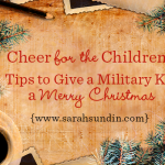 Cheer for the Children – Tips to Give a Military Kid a Merry Christmas | Sarah Sundin