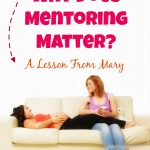 Why Does Mentoring Matter? A Lesson From Mary