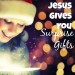 A Heart Wide Open Christmas: Day 4 | When Jesus Gives You Surprise Gifts