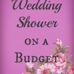 A Priceless Wedding Shower on a Budget