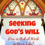 Seeking God's Will | How is God at Work in Your Life?