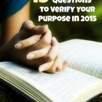15 {Untypical} Questions to Verify Your Purpose in 2015