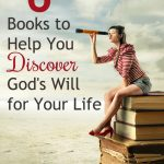 6 Books to Help You Discover God's Will for Your Life (Plus a Giveaway!)