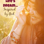 Live Your Life's Dream… Inspired by God