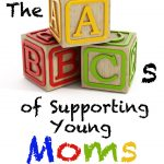 The ABCs of Supporting Young Moms