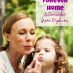 My Forever Home | A Reminder from Orphans