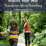5 Super Simple Habits that Will Transform Your Parenting (Plus a Free Printable)