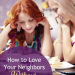 How to Love Your Neighbor Without Being Weird {Plus a Giveaway!}