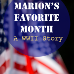 Marion's Favorite Month–A WWII Story