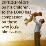 A Father's Compassion | Psalm 103:13