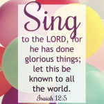 Isaiah 12:5 | Sing Praises to the Lord!